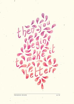 remember to let her into your heart, then you will start to make it better. -the beatles.