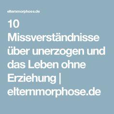 10 Missverständnisse über unerzogen und das Leben ohne Erziehung | elternmorphose.de
