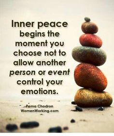 Inner peace begins the moment you choose not to allow another person or event control your emotions. Quote by Pema Chodron. Words Quotes, Wise Words, Me Quotes, Motivational Quotes, Sayings, Yoga Quotes, Strong Quotes, Attitude Quotes, Inspirational Thoughts