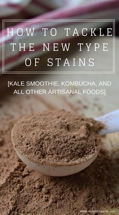 How To Tackle The New Type Of Stains [kale smoothie, kombucha, and all other artisanal foods] (ad) #ShoutSolutions