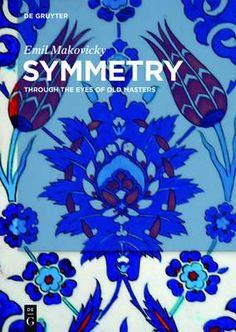 Symmetry : through the eyes of old masters  Makovicky, Emil Berlin : De Gruyter , cop. 2016 Recensiones Noviembre 2016