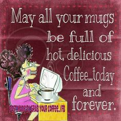 May All Your Mugs Be Full morning good morning morning quotes good morning…