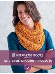 Use up those single skeins taking up room in your stash! One-Skein Crochet Patterns: Crochet Hat, Socks, Scarf, Mitts, & Cowl