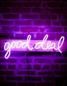 'good deal' NEON SIGN                                                                                                                    #MACxNastyGal
