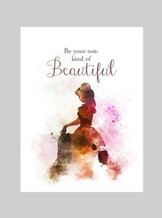 * Available sizes 10 x 8 Inches x x x For sale direct from the artist Original Art Print Belle inspired Quote illustration created with Mixed Media and a Contemporary Design Be your own kind of Beautiful Watercolor Quote, Watercolor Disney, Tattoo Watercolor, Watercolour Art, Art Prints Quotes, Art Quotes, Inspirational Quotes, Quote Art, Disney Princess Quotes