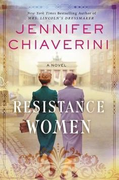 Historical Fiction Resistance Women: A Novel by Jennifer Chiaverini. Inspi… Historical Fiction Resistance Women: A Novel by Jennifer. I Love Books, New Books, Books To Read, Book Club Books, Book Lists, Reading Lists, Reading Nook, Best Historical Fiction Books, Historical Romance