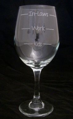 Kids Work InLaws Etched Wine glasses mothers day gifts, fathers day gifts, birthday gifts, wedding gifts