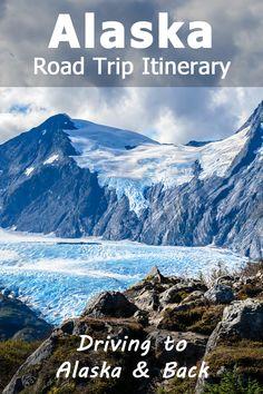 Alaska Road Trip Itinerary: Driving to Alaska and back!