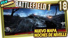 NUEVO MAPA, NOCHES DE NIVELLE 😢 BATTLEFIELD 1 #18 Gameplay Español 2k 14...