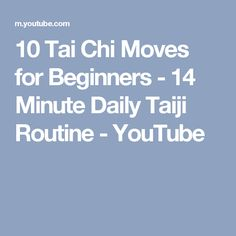 10 Tai Chi Moves for Beginners - 14 Minute Daily Taiji Routine - YouTube