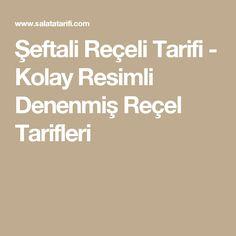 Şeftali Reçeli Tarifi - Kolay Resimli Denenmiş Reçel Tarifleri