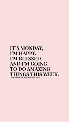 Mood of Monday ♡ Babe Quotes, Pink Quotes, Happy Quotes, Quotes To Live By, Quotes And Notes, Words Quotes, Wise Words, Qoutes, Sayings