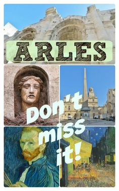 Arles, France has quite the list of must-see sights...especially if you're a fan of history or Van Gogh art!