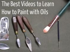 The Best Videos to Learn How to #Paint with Oils - Craftfoxes