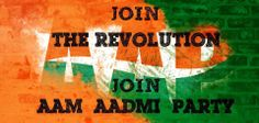 JOIN THE REVOLUTION  JOIN AAM AADMI PARTY