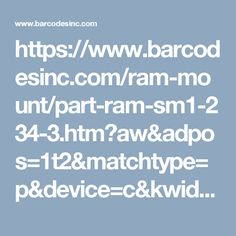 https://www.barcodesinc.com/ram-mount/part-ram-sm1-234-3.htm?aw&adpos=1t2&matchtype=p&device=c&kwid=kwd-32955778923&adid=175212039486&keyword=ram-sm1-234-3&gclid=Cj0KEQjwnsPGBRDo4c6RqK-Oqu8BEiQAwNviCeYgiGygC2E5xfy0jPgxYIXfopwPz92r-rxt0PK0h9gaAgCM8P8HAQ