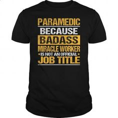 Awesome Tee For Paramedic - #short sleeve shirts #best hoodies. PURCHASE NOW => https://www.sunfrog.com/LifeStyle/Awesome-Tee-For-Paramedic-139433885-Black-Guys.html?60505
