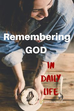 What does it mean to remember God in daily life and why are we to remember Him continually? #Christianliving #Biblestudy #Christianmeditation #spiritualgrowth