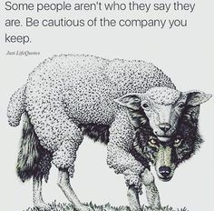Some people arent who they say they are. Be cautious of the company you keep