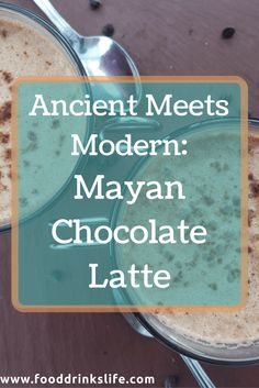 When was the last time you could say your morning latte was inspired by Mayan chocolate?