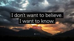 "carl sagan wallpaper | Carl Sagan Quote: ""I don't want to believe. I want to know."""