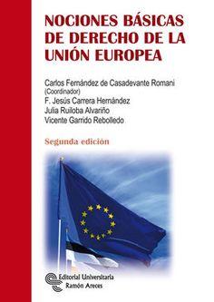 Nociones básicas de derecho de la Unión Europea.    2ª ed.    Ramón Areces, 2015