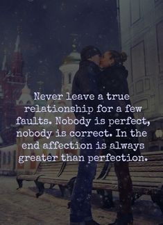 Never Leave A True Relationship for a few faults