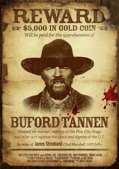 Buford 'Mad Dog' Tannen wanted poster - inspired by BTTF Part III See also Goldie Wilson Election Poster here >[link] Back To The Future Party, The Future Movie, Cultura Nerd, Cultura Pop, Movie Props, I Movie, Movie Trivia, Old West Outlaws, History Posters