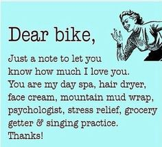 Dear bike, biker chicks, bike loyalty, motorcycle quotes, motorcycle saying, motorcycle, lady riders