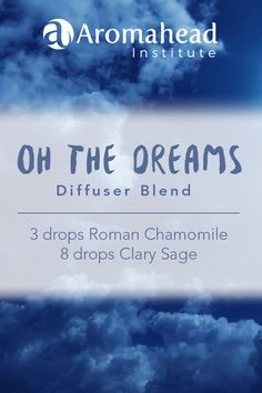 Drift off to sleep with Roman Chamomile (Chamaemelum nobile) and Clary Sage (Salvia sclarea).   Two emotionally calming oils!