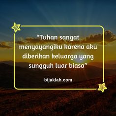 Kata - Kata Bijak Keluarga  #KataBijak #Quotes #Motivasi #Inspirasi #QuotesKeluarga #KataBijakKeluarga #KataBijakSuper #KataMutiara #Motivasikeluarga #motivasi_indo #Quotestagram #KataMotivasi #KataInspirasi Quotes, Qoutes, Quotations, Shut Up Quotes, Sayings, Quote