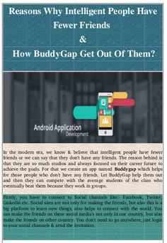 Check out & get to know why intelligent people have less friends & how Buddygap helps them by visiting this link:- https://goo.gl/fUTisA