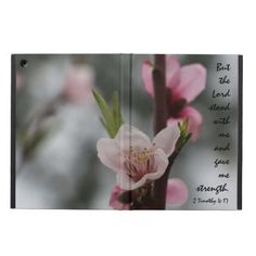 """Floral iPad Air Case, Bible Verse about God's Strength, Beautiful Pink Peach Blossoms; Verse From Timothy 4:17 ~ """"But the Lord stood with me and gave me strength"""""""