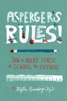 Asperger's Rules!: How to Make Sense of School and Friends by Blythe Grossberg http://www.amazon.com/dp/1433811278/ref=cm_sw_r_pi_dp_O9byub1YR6GGG