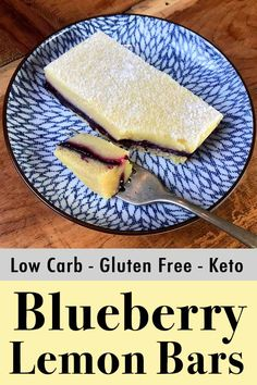 These low carb and Keto blueberry lemon bars will brighten your day. They are easy to make and only have 2g net carbs each.