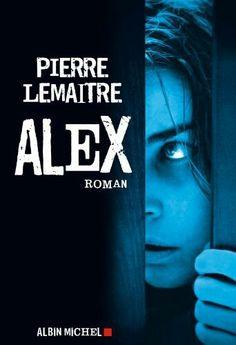 Alex, de Pierre Lemaitre (Agosto 2016).