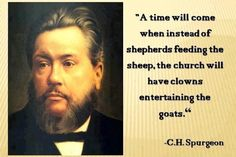 Whoa...how true this is today...charles haddon spurgeon quotes - Google Search