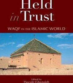 Held In Trust: Waqf In The Islamic World PDF