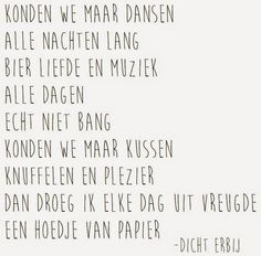 Dicht Erbij: Dansen Quotes That Describe Me, Word Up, Lyrics, Sayings, Funny, Inspiration, Dutch, Friendship, Note