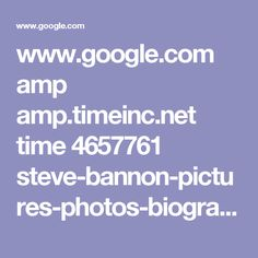www.google.com amp amp.timeinc.net time 4657761 steve-bannon-pictures-photos-biography-history %3fsource=dam