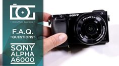 TUTORIAL | Top 25 Most Common Questions for SONY Alpha A6000 APS-C Mirro...