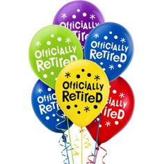 Latex retirement balloons say 'Officially Retired' and come in red, yellow, blue, and purple. Retirement balloons can be used to brighten up the room or decorate the VIP's chair. Retirement Party Cakes, Funny Retirement Cards, Teacher Retirement Parties, Retirement Party Gifts, Retirement Celebration, Retirement Party Decorations, Happy Retirement, Retirement Cake Sayings, Retirement Ideas