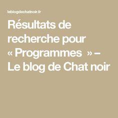 Résultats de recherche pour «Programmes » – Le blog de Chat noir