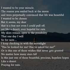 Like a desert praying for rain... :::::::: My book is still available for purchase using the link in my bio ❤ some poems to help put you back together (continued on post...) Meaningful Quotes, Inspirational Quotes, Growth Quotes, Self Quotes, Pull Off, Self Confidence, Life Is Beautiful, Instagram Feed, Self Love