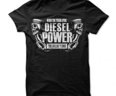 Diesel Power Shirt. Diesel Power. When the turbo spins the bull sh*t ends! Great shirt for the warrior of the road! - See more at: http://spenditonthis.com/cat-12-tshirts-newest.html#sthash.LSsSp2cN.dpuf
