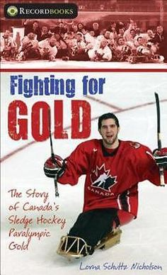 e095a93eedd Fighting for Gold  The Story of Canada s Sledge Hockey Paralympic Gold