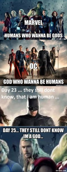 Thor is like the only one in the avengers who's a god! And superman isn't a god. He's a alien. I guess, wonder woman is god too. Funny Marvel Memes, Dc Memes, Marvel Jokes, Avengers Memes, Funny Memes, Dc Comics Funny, Hilarious, Batman Jokes, Marvel Dc Comics