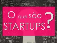 Startup: Uma Nova Forma de Empreender