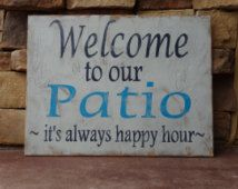 Items similar to Welcome to our Patio, it's always happy hour. Hand painted wood sign/ Outdoor decor/ Summer signs/ Patio signs/ Porch signs on Etsy Welcome to our Patio it's always happy hour. Outdoor Wood Signs, Patio Signs, Pool Signs, Fun Signs, Outdoor Decor, Backyard Signs, Outdoor Ideas, Outdoor Living, Outdoor Stuff