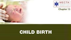 Emergency Childbirth for the First Responder | Emergency Childbirth for the First Responder.  DISCOUNT Coupon Available